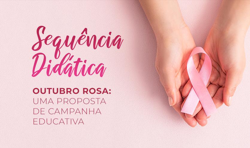 Outubro Rosa: uma proposta de campanha educativa