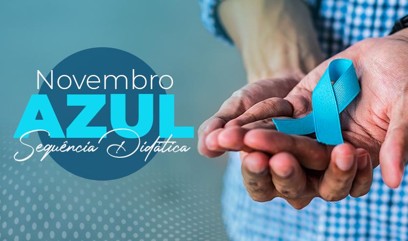 Sequência Didática Novembro Azul: Conscientização através de anúncio publicitário