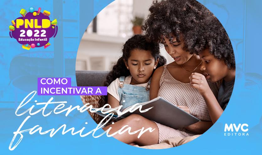 Como incentivar a Literacia Familiar